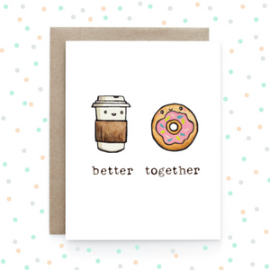 Coffee + Donut - Better Together Greeting Card