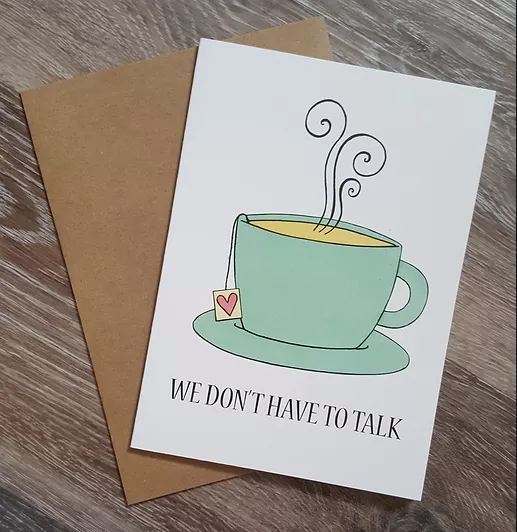 We Don't Have to Talk - Greeting Card