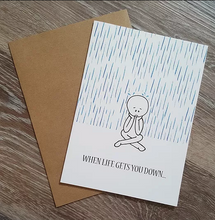 Load image into Gallery viewer, When Life Gets You Down - Greeting Card