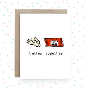 Soy Sauce + Dumpling - Better Together Greeting Card
