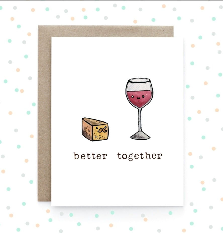 Wine + Cheese - Better Together Greeting Card