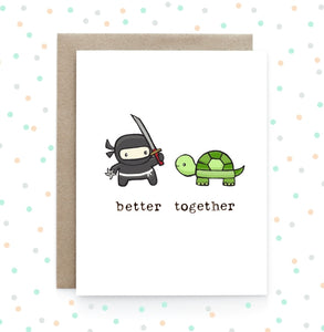 Ninja + Turtle - Better Together Greeting Card