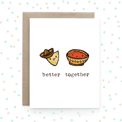 Chips + Salsa - Better Together Greeting Card