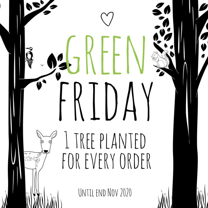 Swap Black Friday for Green Friday and help us plant some trees