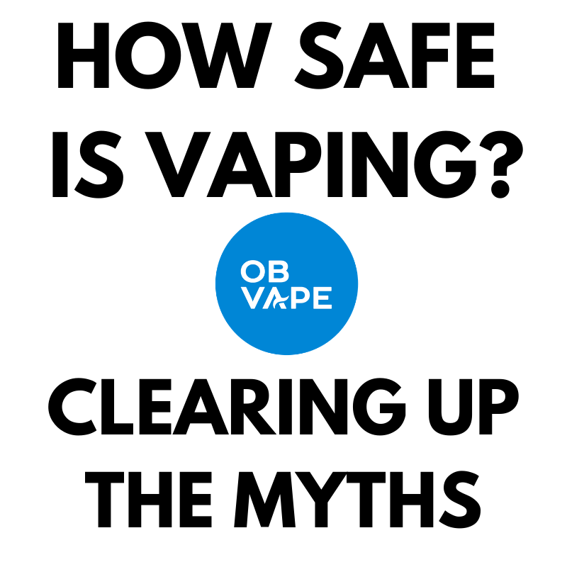 How safe is vaping? Clearing up the myths.