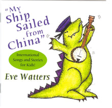 "Load image into Gallery viewer, ""My Ship Sailed from China"" International Songs and Stories for Kids: CD"