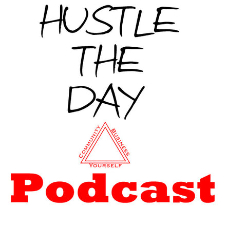 Hustle the Day Podcast Launch!