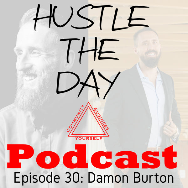 Hustle the Day Podcast 30