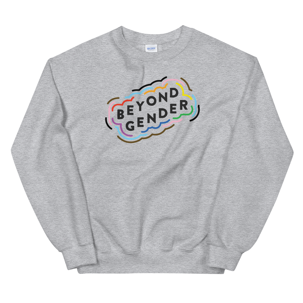 Beyond Gender Unisex Sweatshirt