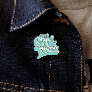 Chill Vibes Pin