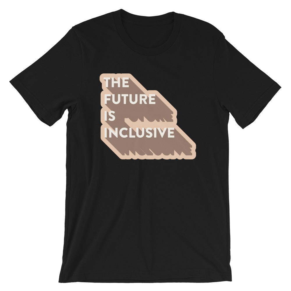 The Future Is Inclusive Unisex T-Shirt