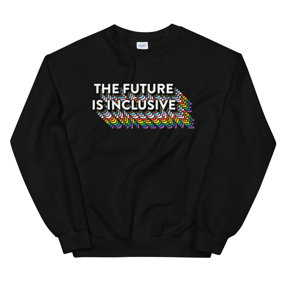 The Future Is Inclusive Unisex Sweatshirt