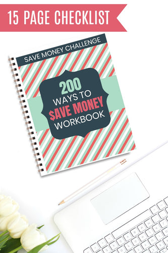 200 Ways to Save Money {Checklist}