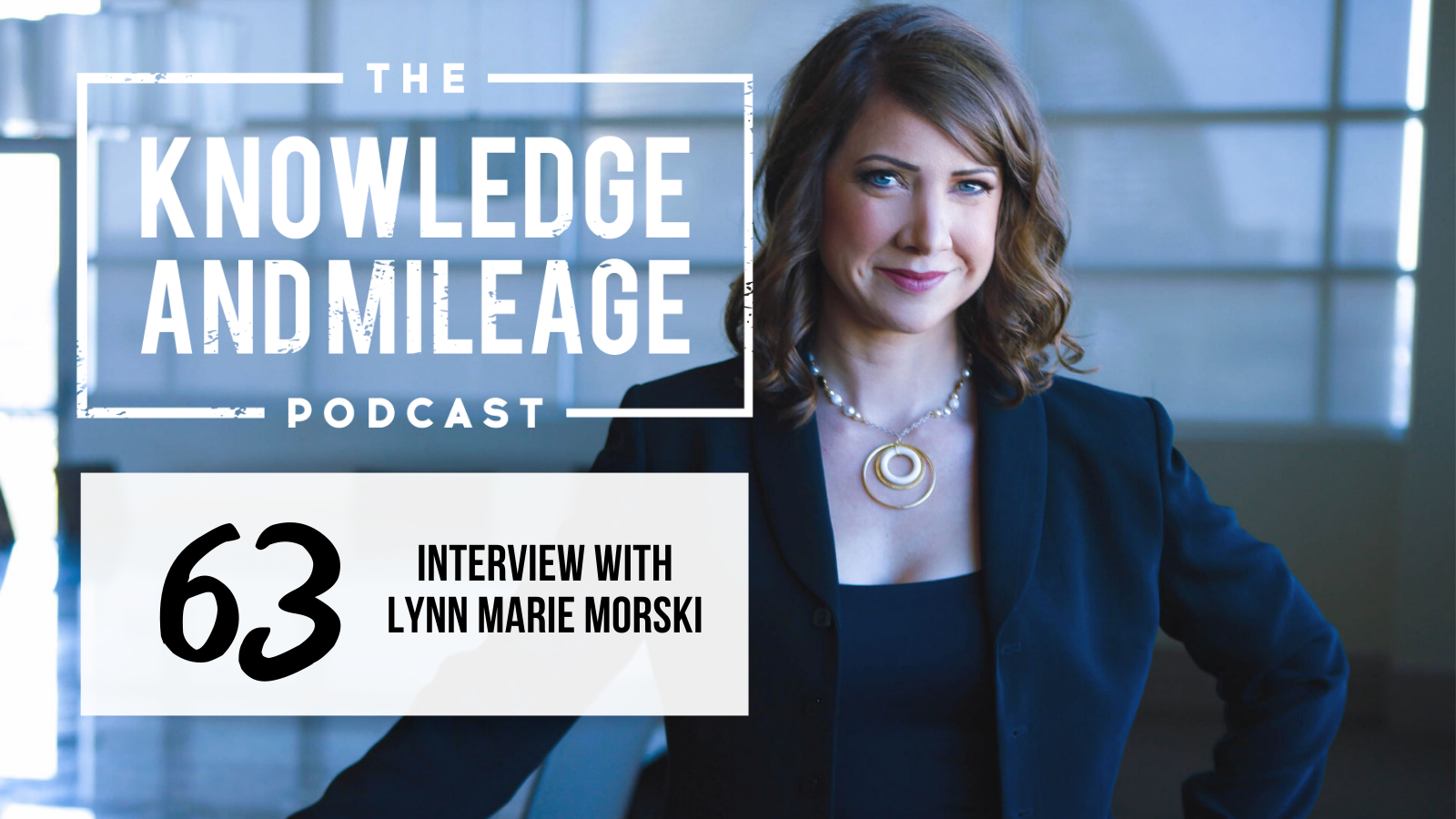 EP 63: Strategic Quitting vs. Just Giving Up: Interview with Lynn Marie Morski