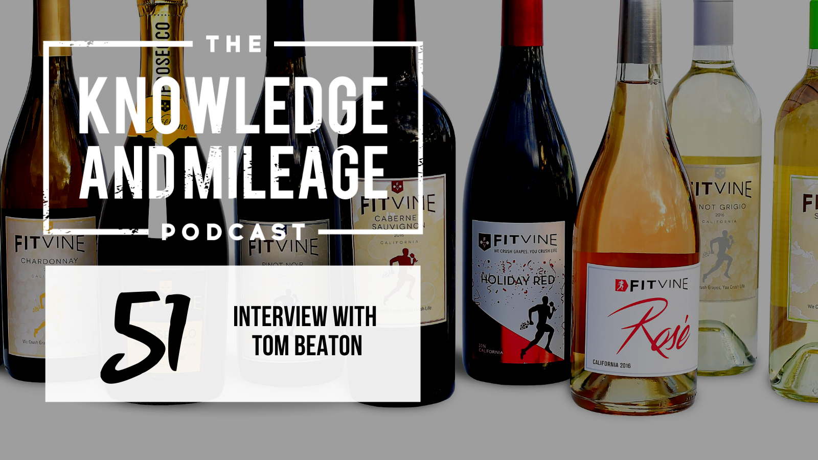 EP 51: How to Choose a Fit Wine: Interview with Tom Beaton