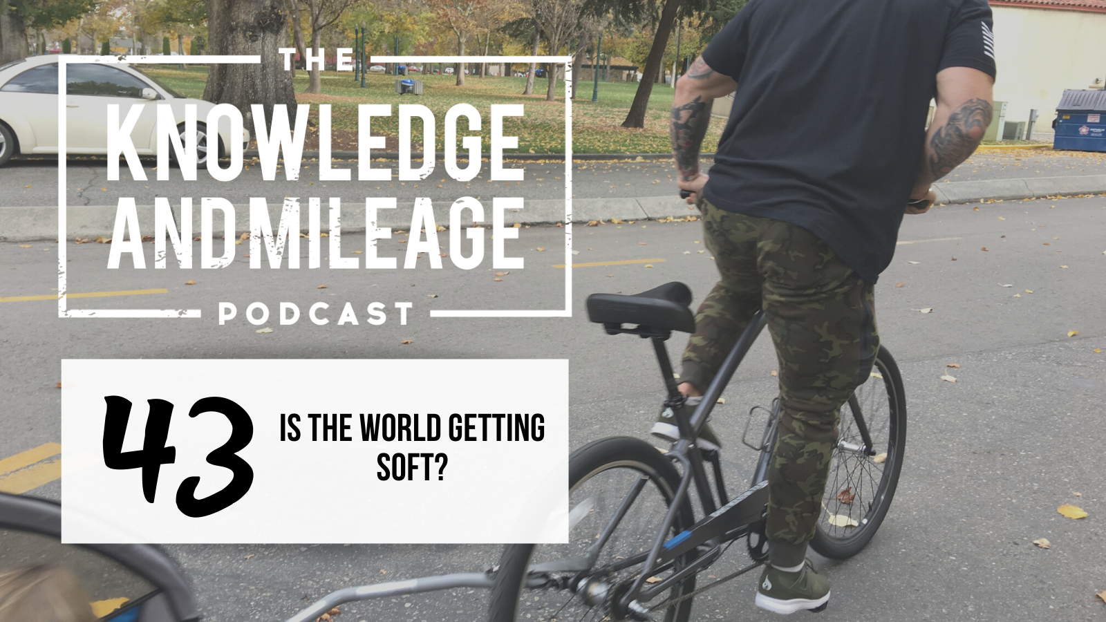 EP 43: Is the World Getting Soft? and How Do I Overcome the Millennial Generation?