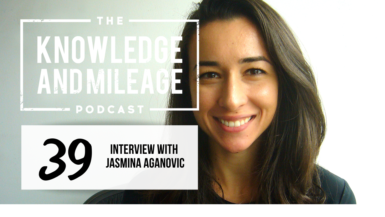 EP 39: Let's Talk Dirty: Interview with Jasmina Aganovic