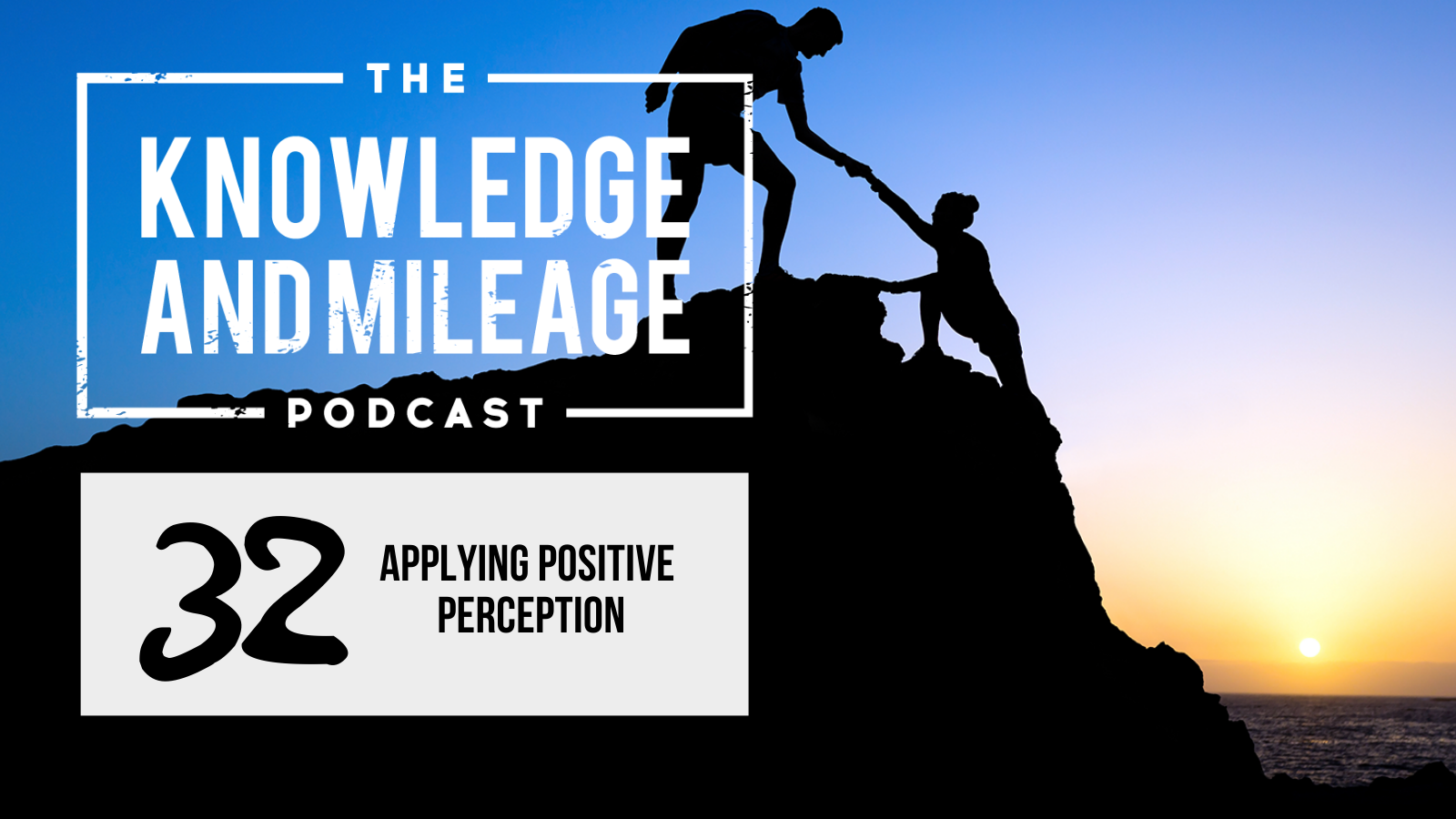 EP 32: Applying Positive Perception to Achieve Positive Results