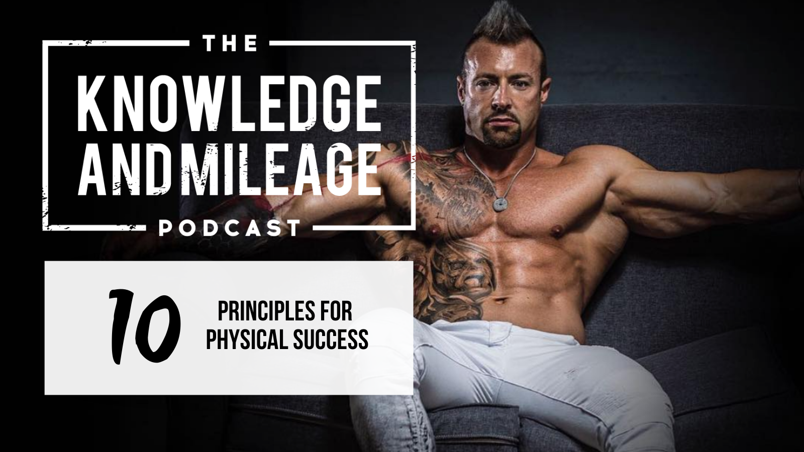 EP 10: My Principles for Physical Success
