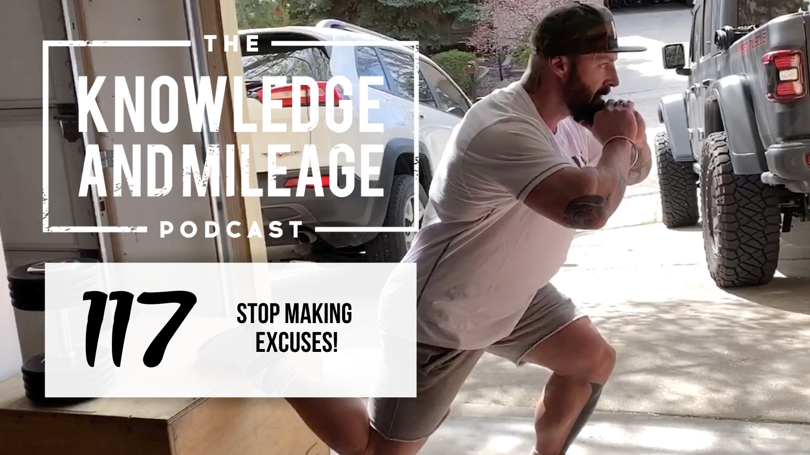 EP 117: Stop Making Excuses and Start Getting Results