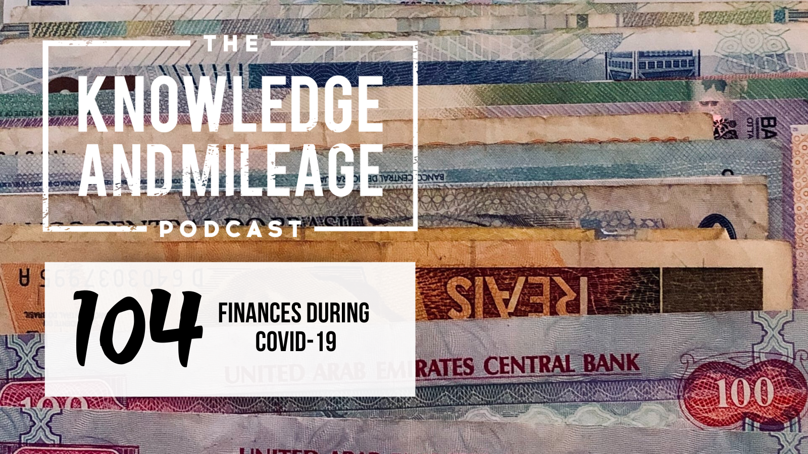 EP 104: Keeping Up with Your Financial Health - Managing Your Finances Through Covid-19