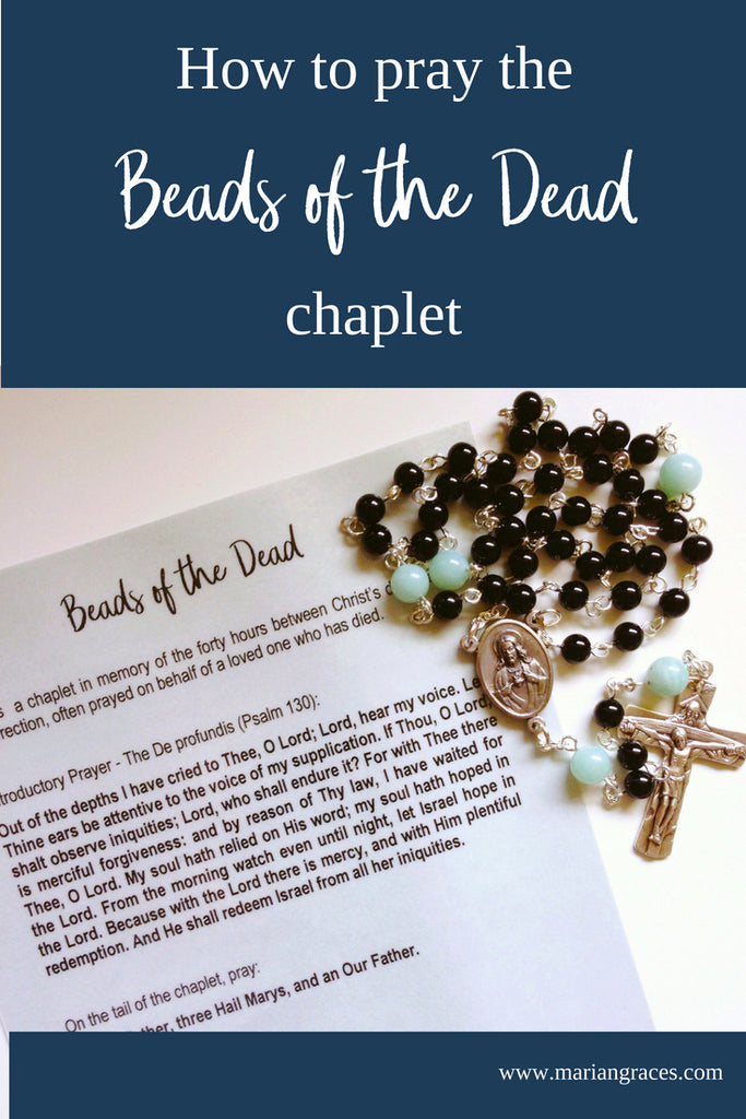 How to pray the Beads of the Dead chaplet