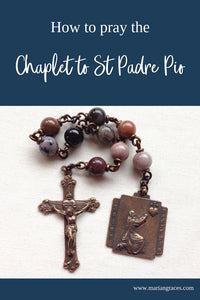 How to pray the Chaplet to St. Padre Pio