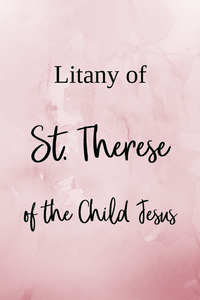 Litany of Saint Therese of the Child Jesus