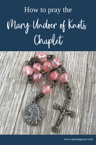 How to pray the Chaplet to Mary Undoer of Knots