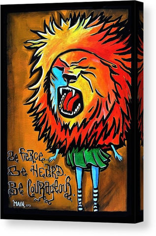 Be Fierce. Be Heard. | Canvas Prints