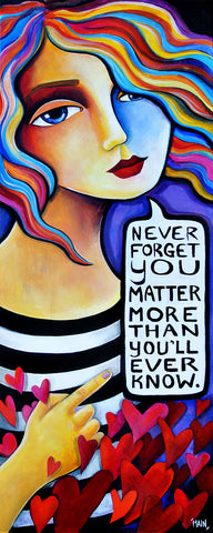 You Matter More Than You Know | Original On Canvas