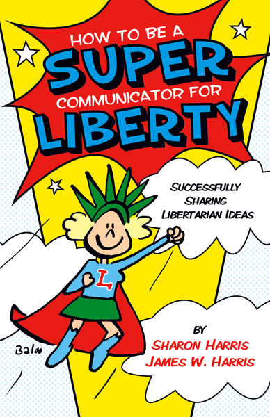 How To Be a Super Communicator for Liberty