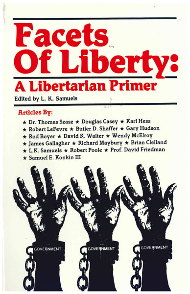 Facets of Liberty: A Libertarian Primer