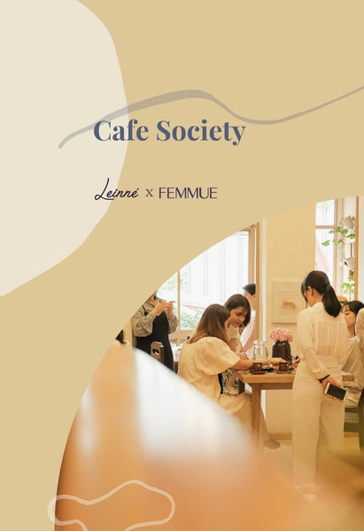 Cafe Society by Leinné x Femmue