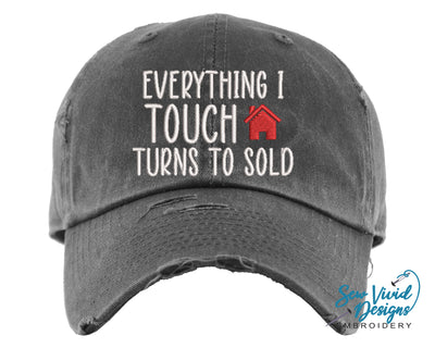 Everything I Touch Turns to Sold Hat | Baseball Cap OR Ponytail Hat - Sew Vivid Designs