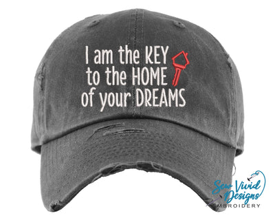 I am the KEY to the HOME of your DREAMS Hat | Baseball Cap OR Ponytail Hat - Sew Vivid Designs