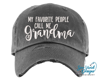 My Favorite People Call Me Grandma Hat | Baseball Cap OR Ponytail Hat - Sew Vivid Designs