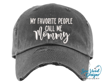 My Favorite People Call Me Mommy Hat | Baseball Cap OR Ponytail Hat - Sew Vivid Designs