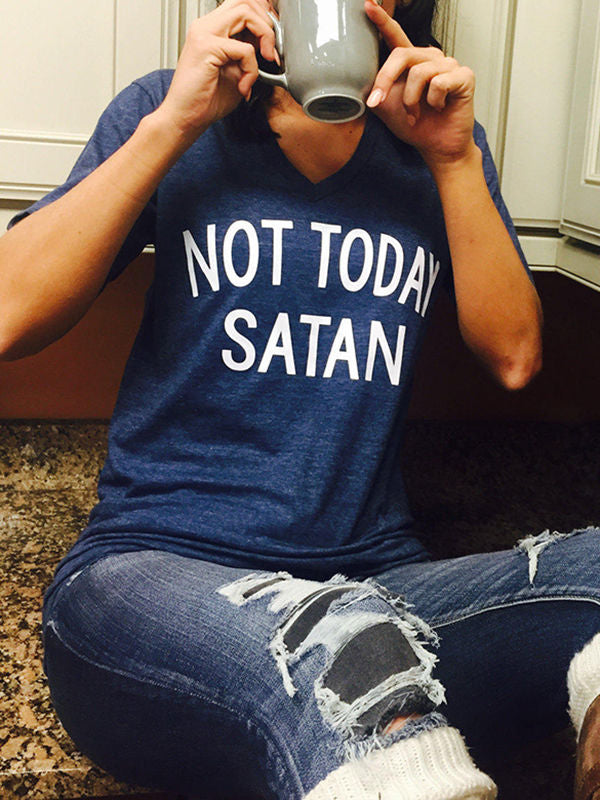 Not Today Satan Not Today T-Shirts