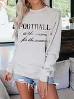 Football Is The Reason For The Season Sweatshirt