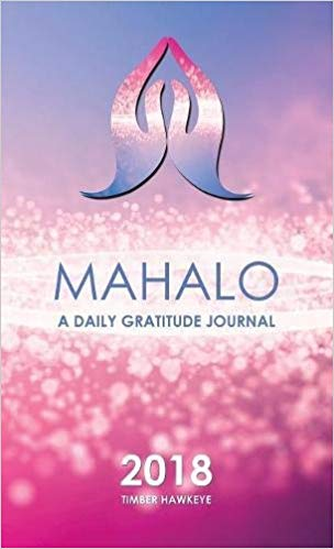 Mahalo: A Daily Gratitude Journal 2018