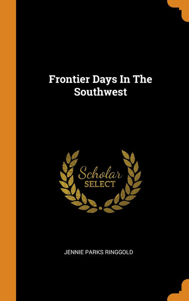 Frontier Days In The Southwest