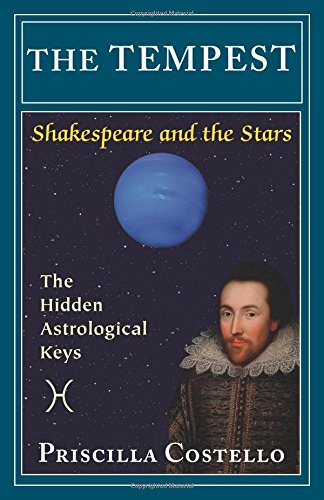 The Tempest: The Hidden Astrological Keys (Shakespeare and the Stars, Playbill Editions)