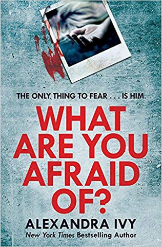 What Are You Afraid Of?: A thrilling, edge-of-your-seat page-turner