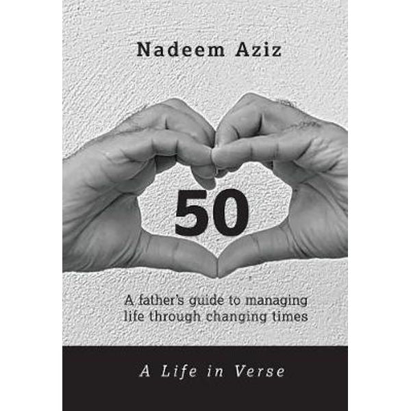 50 - A Life in Verse: A Father's Guide to Managing Life Through Changing Times