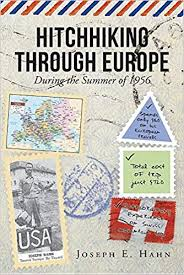 Hitchhiking Through Europe: During the Summer of 1956