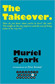 The Takeover (The Collected Muriel Spark Novels)