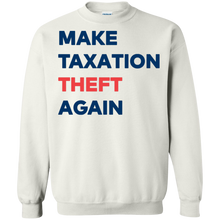 Load image into Gallery viewer, Make Taxation Theft Again Sweater