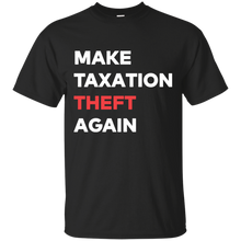 Load image into Gallery viewer, Make Taxation Theft Again Tee