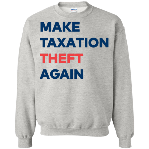 Make Taxation Theft Again Sweater
